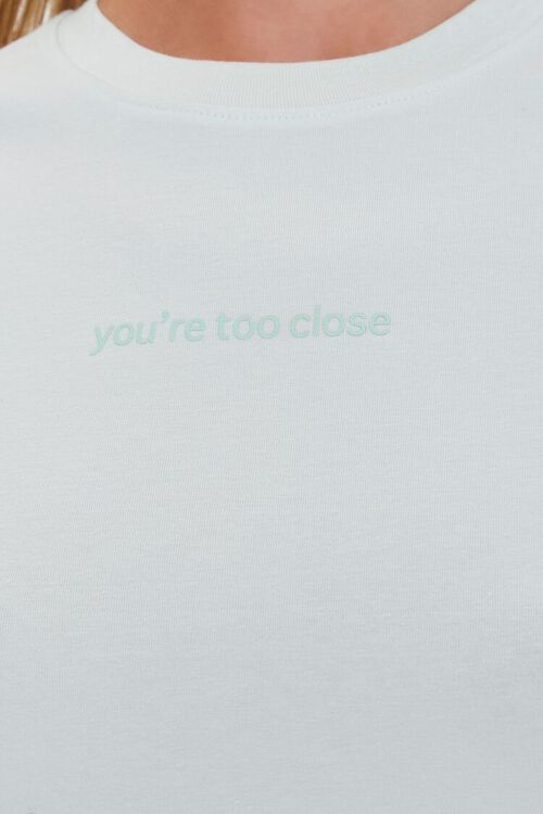Youre Too Close Graphic Tee, image 5